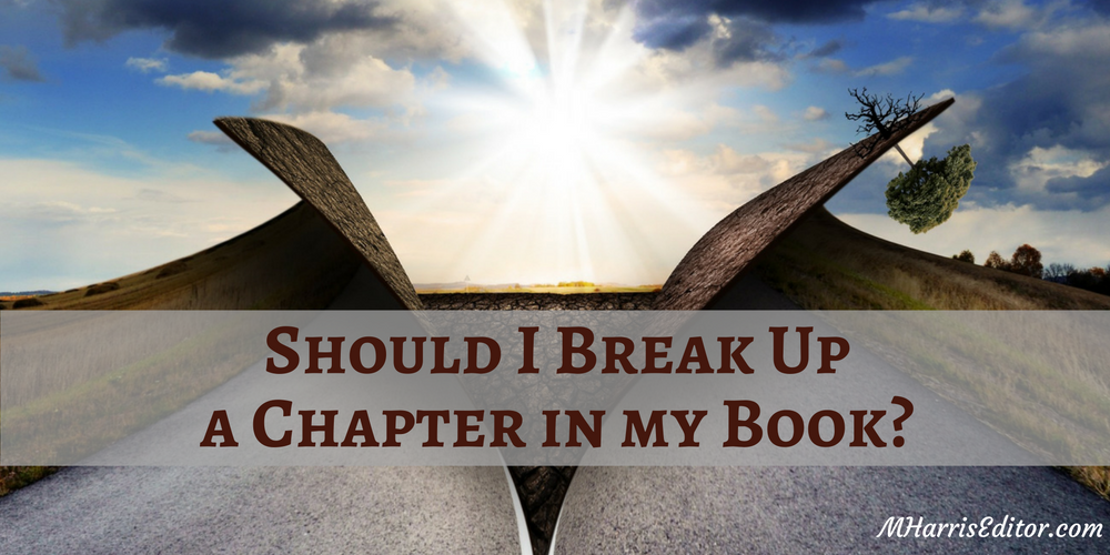 breaking up a chapter in your book