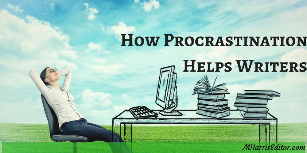 procrastinating helps writers